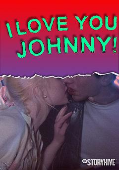 I Love You, Johnny!