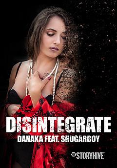 Disintegrate (Feat. Shugarboy)